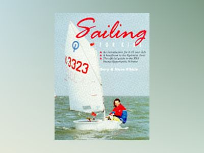 Sailing for Kids av Gary Kibble