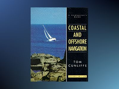 Coastal and Offshore Navigation, 2nd edition av Tom Cunliffe