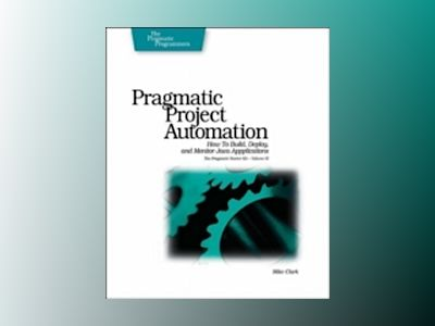 Pragmatic Project Automation av Clark