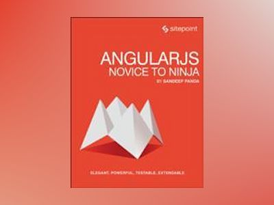 AngularJS: Novice to Ninja av Sandeep Panda