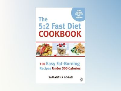 The 5:2 Fast Diet Cookbook av Samantha Logan