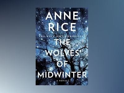 Wolves of Midwinter av Anne Rice