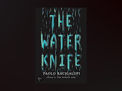 The Water Knife av Paolo Bacigalupi