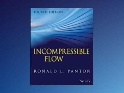 Incompressible Flow av Ronald L. Panton