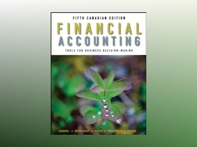 Financial Accounting: Tools for Business Decision-Making, 5th Canadian Edit av Paul D. Kimmel