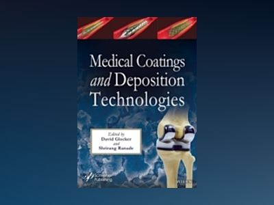 Handbook of Biomedical Coatings and Deposition Technologies av A. Bhave