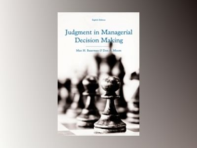 Judgment in Managerial Decision Making av Max H. Bazerman