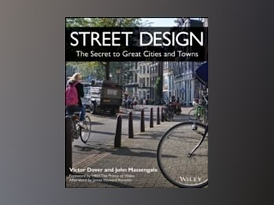 Street Design: The Secret to Great Cities and Towns av Victor Dover