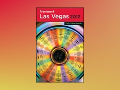 Frommer's Las Vegas 2012 International Edition av Rick Garman