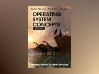 Operating System Concepts, 9th Edition International Student Version av Abraham Silberschatz