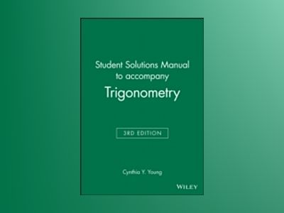 Trigonometry, Student Solutions Manual , 3rd Edition av Cynthia Y. Young