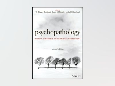 Psychopathology: History, Diagnosis, and Empirical Foundations, 2nd Edition av W. Edward Craighead