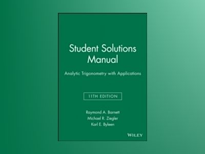 Analytic Trigonometry with Applications, Student Solutions Manual , 11th Ed av Raymond A. Barnett
