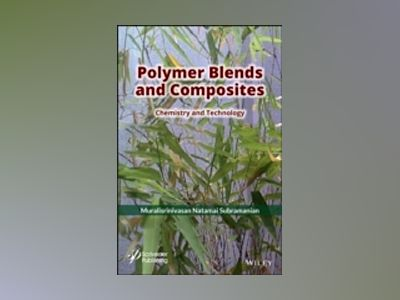 Polymer Blends and Composites: Chemistry and Technology av Ganapathy Subramanian