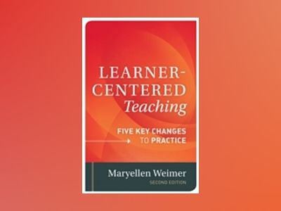 Learner-Centered Teaching av Weimer