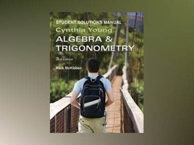 Algebra and Trigonometry, Student Solutions Manual , 3rd Edition av Cynthia Y. Young