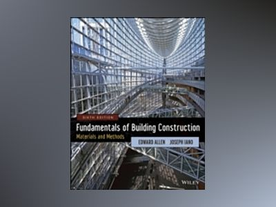Fundamentals of Building Construction: Materials and Methods, 6th Edition av Edward Allen