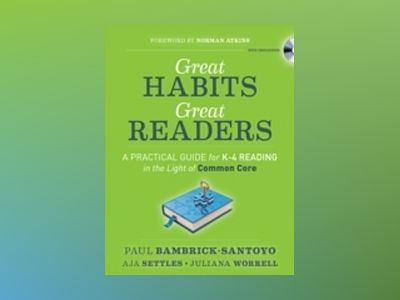 Great Habits, Great Readers: A Practical Guide for K-4 Reading in the Light av Paul Bambrick-Santoyo