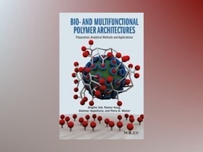 Bio- and Multifunctional Polymer Architectures: From Synthetic Concepts Tow av Werner O. Haag