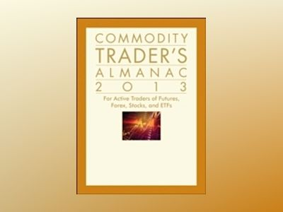 Commodity Trader's Almanac 2013 av Jeffrey A. Hirsch