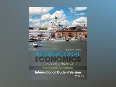 International Economics: Trade and Finance, 11th Edition International Stud av Dominick Salvatore