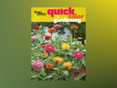 Better Homes & Gardens Quick Color for Your Garden av Better Homes