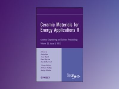 Ceramic Materials for Energy Applications II: Ceramic Engineering and Scien av ACerS