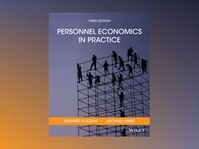 Personnel Economics in Practice, 3rd Edition av Edward P. Lazear