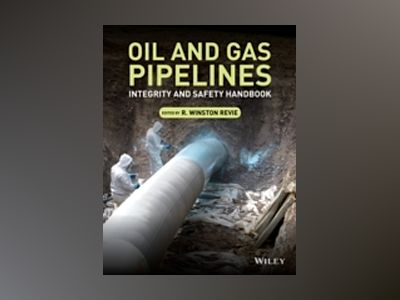 Oil and Gas Pipelines: Integrity and Safety Handbook av R. Winston Revie