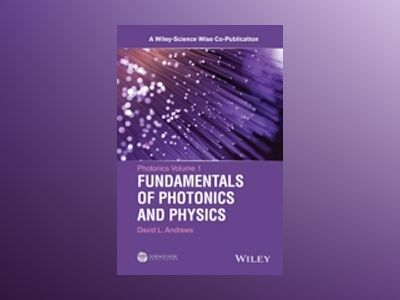 Handbook of Fundamentals of Photonics and Physics av David L. Andrews