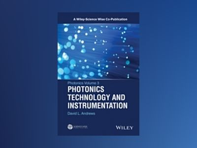 Photonics Technology and Instrumentation av David L. Andrews