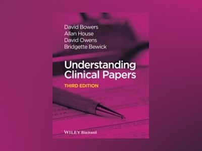 Understanding Clinical Papers, 3rd Edition av David Bowers