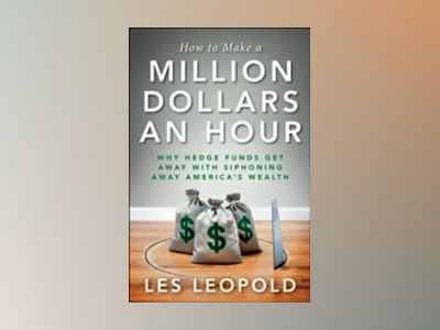 How to Make a Million Dollars an Hour av L. Leopold