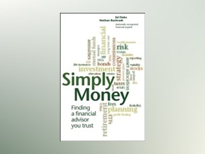 Simply Money: Developing and Managing A Winning Relationship with Your Fina av Bachrach