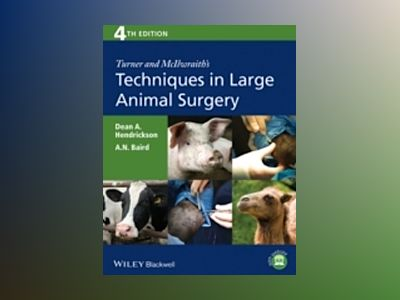 Turner and McIlwraith's Techniques in Large Animal Surgery, 4th Edition av Dean A. Hendrickson