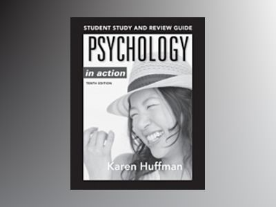 Psychology in Action, Tenth EDITIION STUDY GUIDE av Karen Huffman
