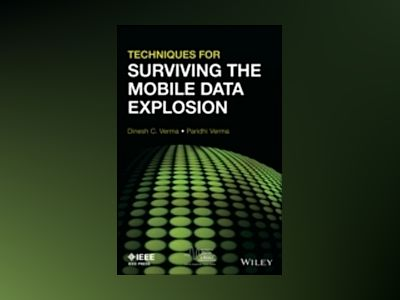 Techniques for Surviving Mobile Data Explosion av Dinesh C. Verma