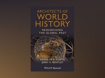 Architects of World History: Researching the Global Past av Kenneth R. Curtis