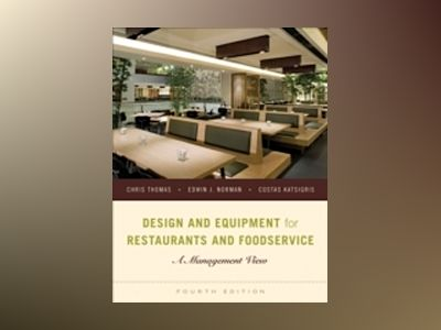 Design and Equipment for Restaurants and Foodservice av Thomas