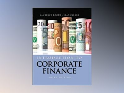 Introduction to Corporate Finance, 3rd Edition av Laurence Booth