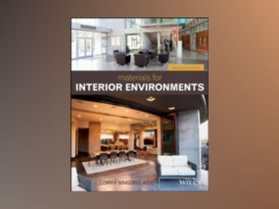 Materials for Interior Environments, 2nd Edition av Corky Binggeli