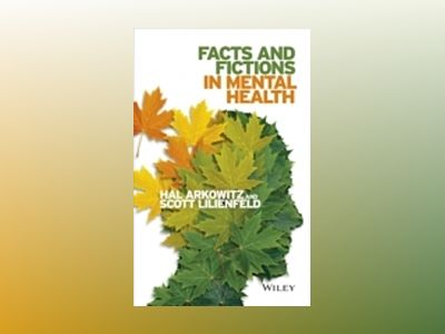 Facts and Fictions in Mental Health av Hal Arkowitz