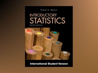Introductory Statistics, 8th Edition International Student Version av Prem S. Mann