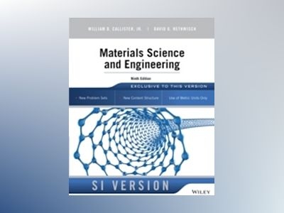 Materials Science and Engineering, 9th Edition, SI Version av William D. Callister
