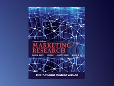 Marketing Research, 11th Edition International Student Version av David A. Aaker