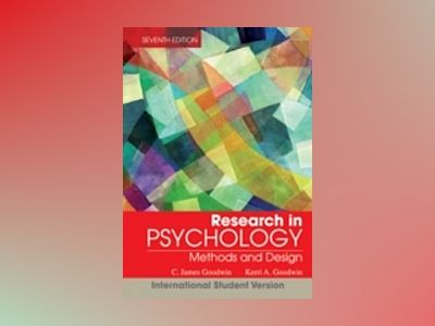 Research In Psychology: Methods and Design, 7th Edition International Stude av C. James Goodwin