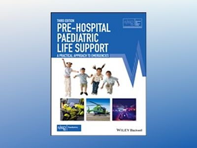 Pre-Hospital Paediatric Life Support: The Practical Approach, 3rd Edition av Advanced Life Support Group