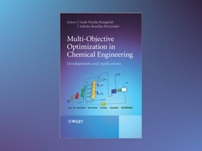 Multi-Objective Optimization in Chemical Engineering: Developments and Appl av Gade Pandu Rangaiah