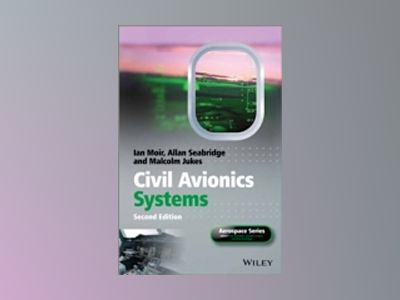 Civil Avionics Systems, 2nd Edition av Ian Moir