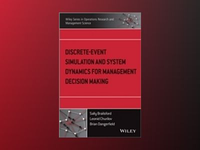 Discrete-Event Simulation and System Dynamics for Management Decision Makin av Sally Brailsford